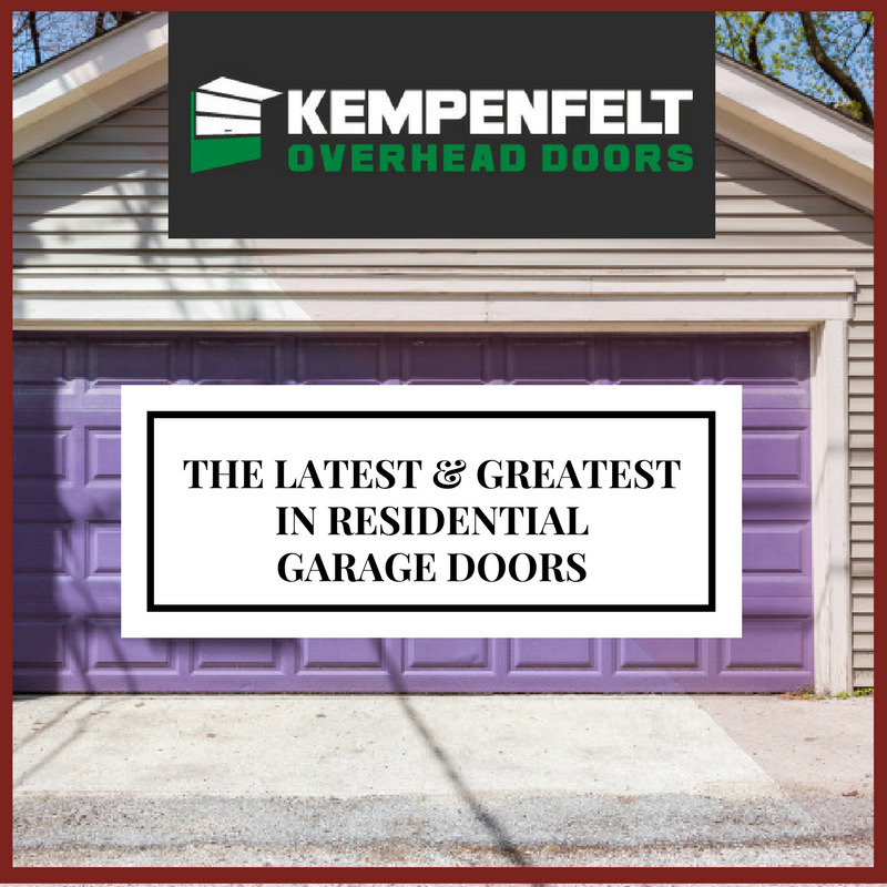 The Latest & Greatest in Residential Garage Doors